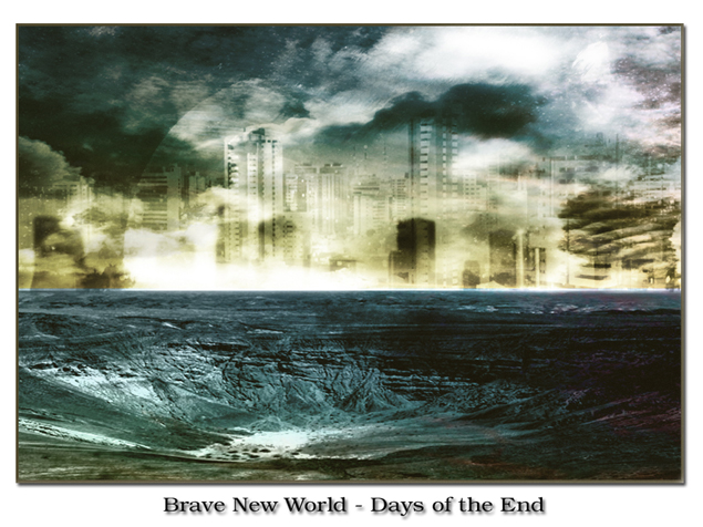 Brave New World - Days of the End