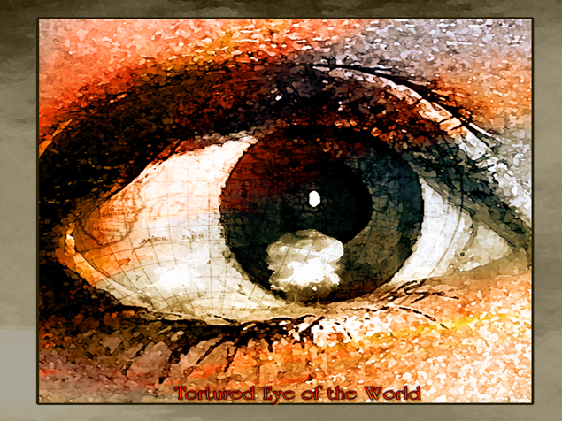 Tortured Eye of the World